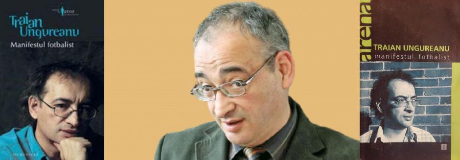 Manifestul Fotbalist - Traian Radu Ungureanu