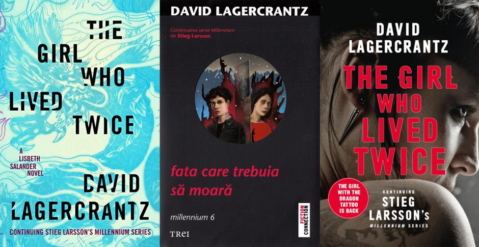 Fata care trebuia sa moara (The girl who lived twice) - David Lagercrantz